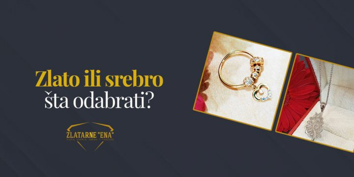 Zlato ili srebro – šta odabrati?